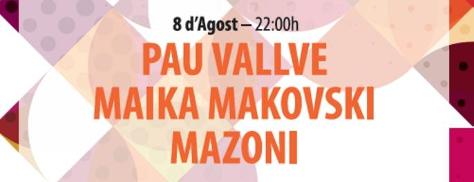 Pau Vallve. Maika Makovski. Mazoni.
